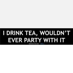 I Drink Tea… now featured on Fab.com    Not unless the tea is from Long Island.