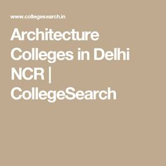 Architecture Colleges in Delhi NCR | CollegeSearch