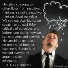 LDS quote on negative thinking by Jeffrey R Holland