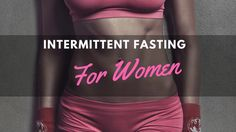 Intermittent Fasting For Women is slightly different than it is for men. In this article I go over those differences.