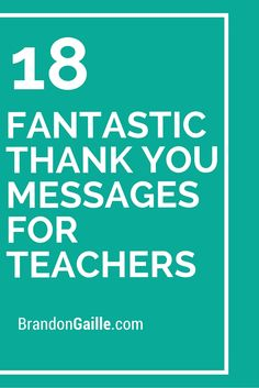 18 Fantastic Thank You Messages for Teachers