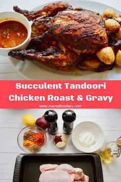 Simple yet Delicious Tandoori Chicken Roast and the gravy to dye for are made with only a few ingredients from your spice cupboard. So easy to make and you can prepare this in advance and its freezer friendly. Great for family dinner or for a get together. #recipe #food #chicken #roast #gravy.