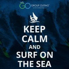 #KeepCalm and surf on the sea #GroupOuting #GoGroupOuting
