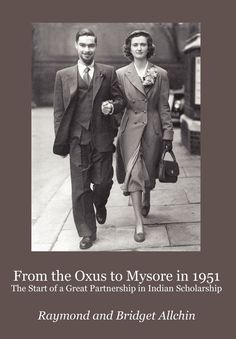 Raymond and Bridget Allchin (2012). From the Oxus to Mysore in 1951: The Start of a Great Partnership in Indian Scholarship. Published by Hardinge Simpole.