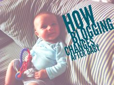 How blogging changes after baby