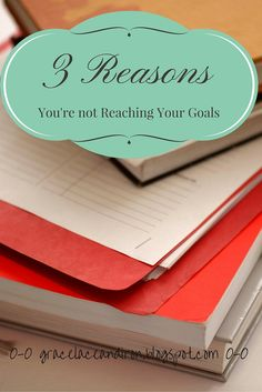 Grace, Lace, and Iron: 3 Reasons You're Not Reaching Your Goals