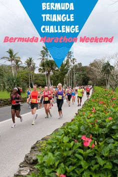 The Bermuda Triangle Challenge at the Bermuda Marathon Weekend dares runners to survive a 1-mile, 10K, and half-marathon or marathon three days in a row.