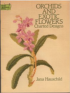 9 modèles d'orchidées à broder Orchids and Exotic Flowers Charted Designs de Jana Hauschild