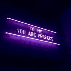TO ME YOU ARE PERFECT <3
