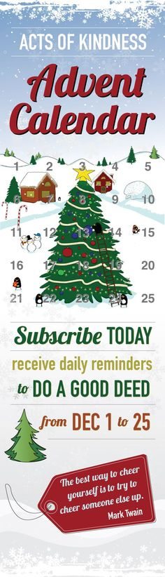 Acts of Kindness Advent Calendar--subscribe and they will email one Random Act of Kindness idea every day during the Christmas season.