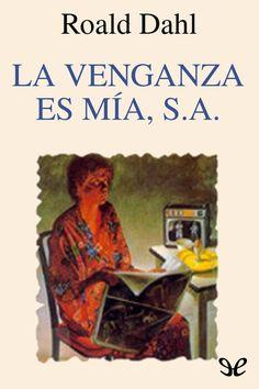La venganza es mía, S.A. - http://descargarepubgratis.com/book/la-venganza-es-mia-s-a/