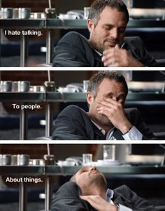 I hate talking. To people. About things.