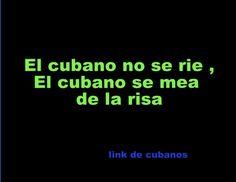 .El cubano no se rie ...
