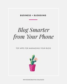 Blog Smarter with Your Phone: Top Apps for Managing Your Blog | blog design, wordpress guide, graphic design, blog theme, blog tutorial, freelancing, entrepreneuer