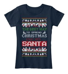 The Best Way To Spread Christmas Santa New Navy Women's T-Shirt Front