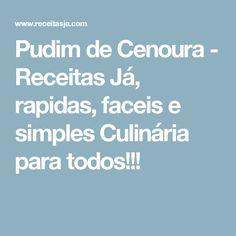 Pudim de Cenoura - Receitas Já, rapidas, faceis e simples Culinária para todos!!!