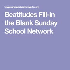 Beatitudes Fill-in the Blank Sunday School Network