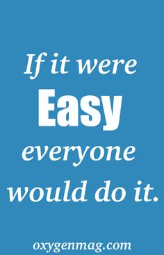 If it were easy everyone would do it. #oxygenmag
