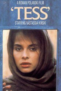 Tess (1979) Great adaptation of Thomas Hardy's tragic book - Tess of the d'Urbervilles. Sumptuously directed by Roman Polanski starring the gorgeous Natasha Kinski as the tragic young heroine. Won 3 Oscars. I like Hardy's books. I just finished The Return of the Native - another story of characters caught up in circumstances they have little control of and love gone wrong - just like real life :)