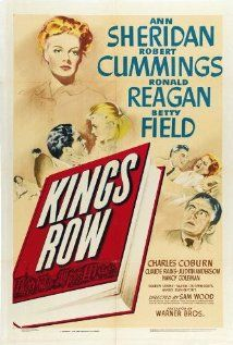 Claude Rains, Ronald Reagan, Robert Cummings, Betty Field, and Ann Sheridan in Kings Row Old Movies, Vintage Movies, Great Movies, Old Movie Posters, Classic Movie Posters, Film Posters, Vintage Posters, Turner Classic Movies, Classic Films