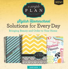 A Simple Plan - Stylish Homeschool Solutions for Every Day - Bringing Beauty and Order to Your Home