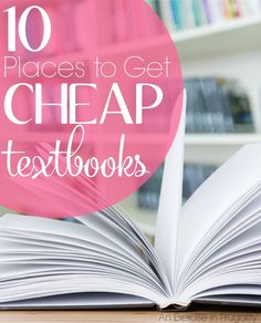 10 Places to Get Cheap Textbooks - College students and parents alike: you're gonna want to read this. NEVER pay full price for brand new college textbooks when you can snag excellent deals with just a little digging! An Exercise In Frugality