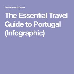 The Essential Travel Guide to Portugal (Infographic)