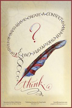 """Maria Thomas calligraphy - """"The skill of writing is to create a context in which other people can think."""""""