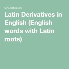 English Derivatives For Latin Words 89