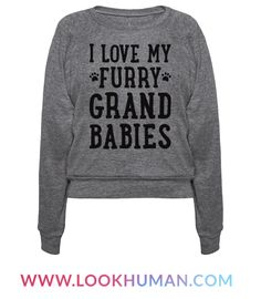 """Celebrate the furry loves of your life, particularly your fuzzy grand children whether they be cats, dogs, or other furry babies with this """"I Love My Furry Grandbabies"""" animal lover design! Perfect for a dog lover, cat lover, cat grandma, cat grandpa, dog grandma, dog grandpa, and animal lover!"""