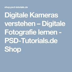 Digitale Kameras verstehen – Digitale Fotografie lernen - PSD-Tutorials.de Shop