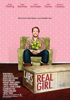 Lars and the Real Girl-- Sounds really weird, but is actually one of the best movies I've ever seen.