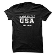 Made in the USA - EST 1961 - #hoodies #shirt design. TRY => https://www.sunfrog.com/Birth-Years/Made-in-the-USA--EST-1961-Black.html?id=60505