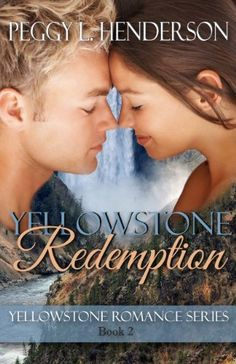 Yellowstone Redemption (Yellowstone Romance Series Book 2) by Peggy L Henderson, http://www.amazon.com/dp/B0073H4NYC/ref=cm_sw_r_pi_dp_EyY8qb1C9PDKK