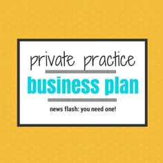 Therapists you need a business plan for your psychotherapy practice