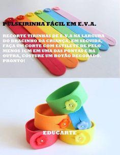 AMIGA DA EDUCAÇÃO.: Pulseira de eva / Dia das crianças...
