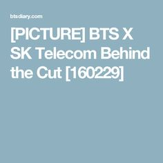 [PICTURE] BTS X SK Telecom Behind the Cut [160229]