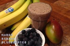 1 Mango 1 Banana 1 cup Blueberries 8 ounces filtered water