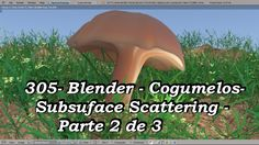 305- Cogumelos – Subsurface Scattering