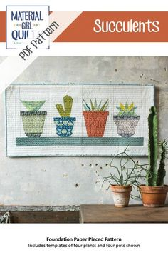 Succulents quilt pattern designed by Amanda Castor of Material Girl Quilts