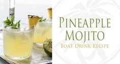 The Pineapple Mojito: Boat Drink Recipes