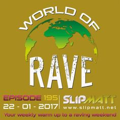"Check out ""Slipmatt - World Of Rave #195"" by Slipmatt on Mixcloud"