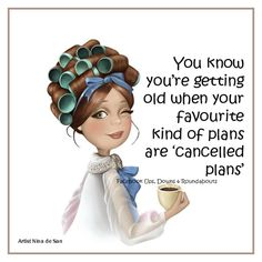 You know you're getting old when your favourite kind of plans are 'cancelled plans'   https://www.facebook.com/UpsDownsRoundabouts/photos/p.1132074346827304/1132074346827304/?type=3&theater