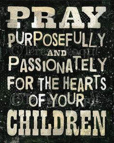 It is never too soon to start praying for the salvation of your children and their children. Prayers are Miracles waiting to happen, according to God's will. Famous Bible Quotes, Praying For Your Children, Jesus Lives, Home Decor Wall Art, My Family, Foster Parenting, Basketball Hoop, Bible Verses, Christian
