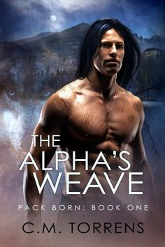 The Alpha's Weave (Pack Born #1)   Gay Book Reviews – M/M Book Reviews