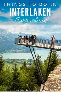 Things to do in Interlaken Switzerland. Recommended as a good base to see area