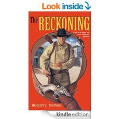 (Book #1 in the Bestselling Jess Williams Western Adventure Series by Award-Winning Author Robert J. Thomas!)