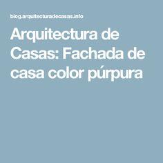 Arquitectura de Casas: Fachada de casa color púrpura