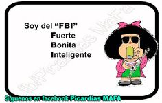 Mundo de Postales: SOY DEL FBI... Mafalda Quotes, Me Quotes, Funny Quotes, Quotes En Espanol, Spanish Humor, Funny Laugh, Sweet Words, Laughter, Funny Pictures