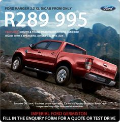Purchase a new Ford Ranger 2.2 XL Double Cab from R289 995.  Feature include: Driver and front passenger airbag, ABS, EBD, radio with 4 speakers, single CD, MP3 and AUX.